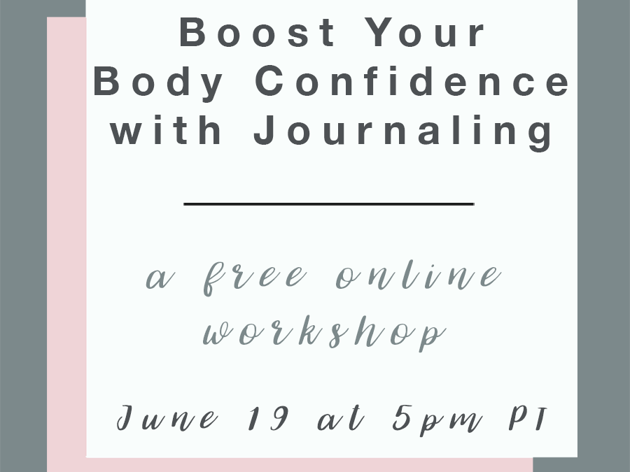 Free Online Workshop: Boost Your Body Confidence Through Journaling