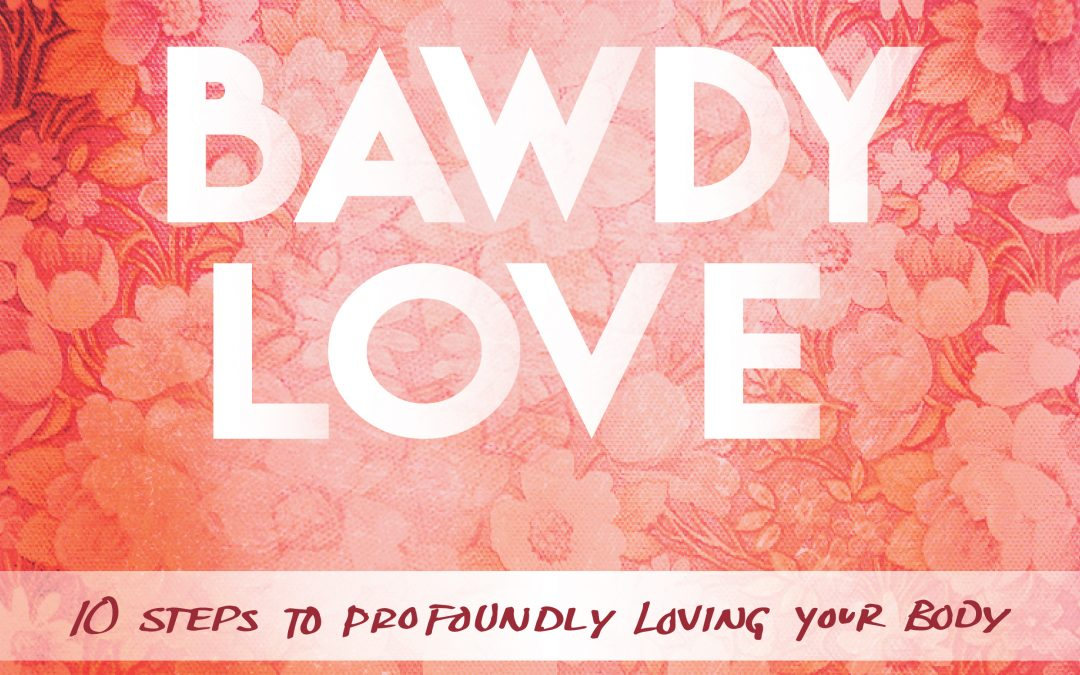 Bawdy Love – a book, podcast, and revolutionary movement