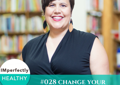 IMperfectly Healthy Podcast: Change your story, change your life with Lauren Marie Fleming